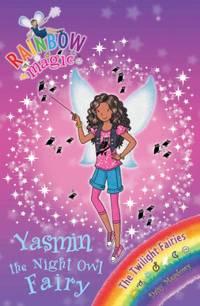 Yasmin the Night Owl Fairy: The Twilight Fairies Book 5 (Rainbow Magic)