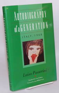 Autobiography of a generation. Italy, 1968. Translated by Lisa Erdberg, foreword by Joan Wallach Scott