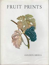 Fruit Prints - Turoin, Poiteau and Reifel. No. 5 in the Golden Ariels Series