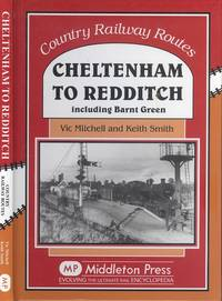 image of Cheltenham to Redditch: Including Barnt Green (Country Railway Routes Series)