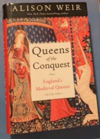 Queens of the Conquest Englands Medieval Queens Book One