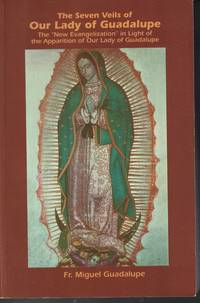 image of Seven Veils Of Our Lady Of Guadalupe New Evangelization in Light of the  Apparition of Our Lady of Guadalupe