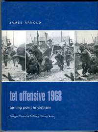 image of Tet Offensive 1968: Turning Point in Vietnam (Praeger Illustrated Military History Series)