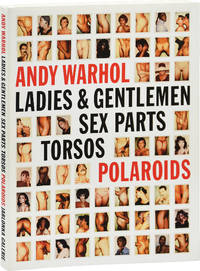 image of Andy Warhol: Ladies and Gentlemen. Sex Parts. Torsos. Polaroids. (First Edition)