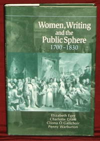 Women, Writing and the Public Sphere, 1700-1830 by  Penny Warburton  Cliona O'Gallchoir - First Edition - 2001 - from Garnet Books (SKU: 000310)