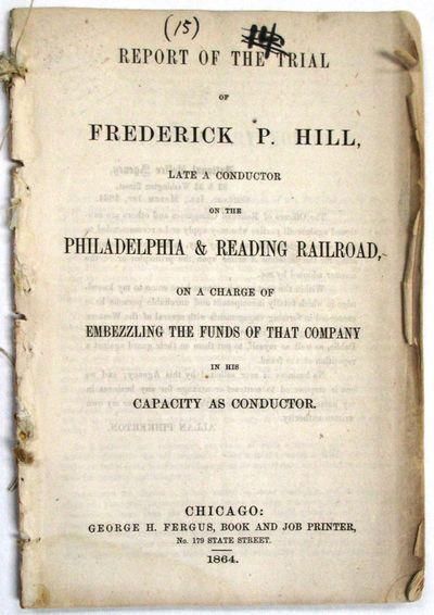 Chicago: George H. Fergus, Book and Job Printer, 1864. pp , vi, -60 . Disbound, else Very Good. The ...