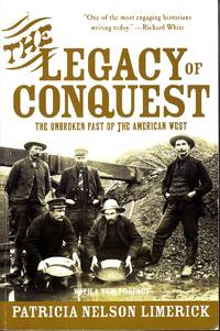 image of The Legacy of Conquest The Unbroken Past of the American West
