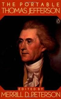 The Portable Thomas Jefferson by Thomas Jefferson - 1977