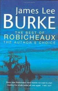 The Best of Robicheaux: In the Electric Mist with Confederate Dead, Cadillac Jukebox, Sunset Limited