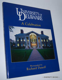 UNIVERSITY OF DELAWARE : A Celebration