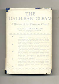 The Galilean Gleam: a History of the Christian Church  - 1st Edition/1st  Printing