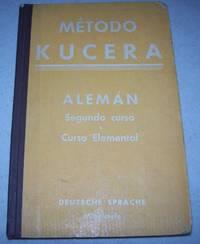 Metodo Kucera Aleman: Curso Segundo o Curso Elemental with Vocabulario Aleman-Espanol con Pronuniacion Figurada by Enrique Kucera  - Hardcover  - 1951  - from Easy Chair Books (SKU: 144226)