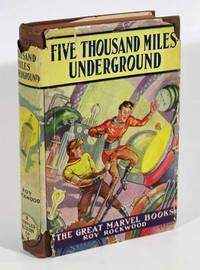 FIVE THOUSAND MILES UNDERGROUND, or, The Mystery of the Centre of the Earth.  The Great Marvel Series #3