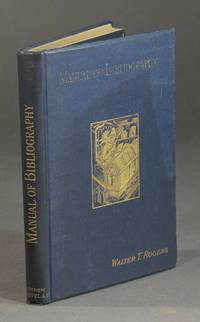 A manual of bibliography, being an introduction to the knowledge of books, library management and the art of cataloguing