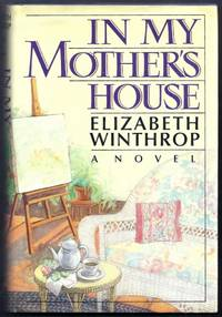In My Mother's House.  A Novel