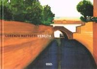 VENEZIA. Scavando nell'acqua by  Lorenzo MATTOTTI - Hardcover - from Sainsburys Books Pty Ltd and Biblio.com
