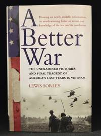 image of A Better War; The Unexamined Victories and Final Tragedy of America's Last Years in Vietnam