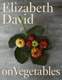 image of Elizabeth David on Vegetables