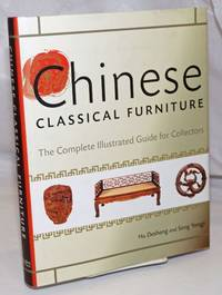 image of Chinese Classical Furniture, The Complete Illustrated Guide for Collectors