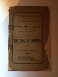 The Bentley Family With Genealogical Records Of Ohio Bentleys And Known As The Tribe Of Benjamin