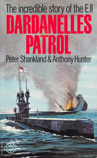 Dardanelles Patrol by Peter Shankland & Anthony Hunter - Paperback - Reprint - 1971 - from 3 R's Books and Antiques and Biblio.com