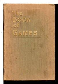 THE BOOK OF GAMES with Directions How to Play Them.