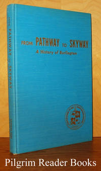 From Pathway to Skyway: A History of Burlington.