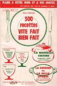 300 recettes vite-fait bien-fait / plaie à votre mari et à vos invités by Collectif - 1982 - from philippe arnaiz and Biblio.com