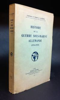 Histoire de la Guerre Sous-Marine Allemande (1914-1918)  History of the German Submarine U-Boat in World War I by  Adolphe (Capitaine De Frégate) LAURENS - First edition - 1930 - from Long Brothers Fine and Rare Books and Biblio.com