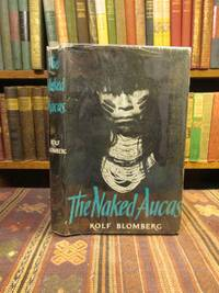The Naked Aucas: An Account of the Indians of Ecuador