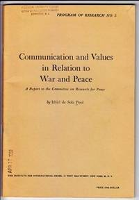 Communication and Values in Relation to War and Peace: a Report to the  Committee on Research for Peace by  Ithiel De Sola Pool - Paperback - First Edition - 1961 - from Sweet Beagle Books and Biblio.co.uk