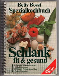 Betty Bossi Spezialkochbuch: Schlank Fit & Gesund