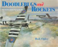 image of Doodlebugs and Rockets : The Battle of the Flying Bombs