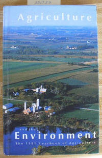 Agriculture and the Environment: The 1991 Yearbook of Agriculture by U.S. Department of Agriculture by U.S. Department of Agriculture