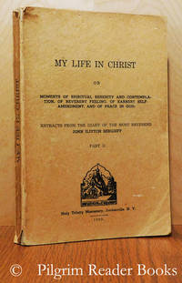 My Life in Christ or Moments of Spiritual Serenity and Contemplation of  Reverent Feeling, of Earnest Self-Amendment, and of Peace in God. Part II.