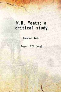W.B. Yeats; a critical study 1915