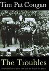image of The Troubles: Ireland's Ordeal 1966-1996 and the Search for Peace