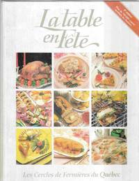La Table En Fête by  Claire (Eds. )  Lorraine & Hébert - Hardcover - Eighth Edition - 1987 - from Riverwash Books and Biblio.com