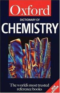 Oxford Dictionary of Chemistry by  John (edit) Daintith - Paperback - 2000 - from ThriftBooks (SKU: G0192801015I3N00)