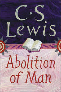 image of The Abolition of Man: Readings for Meditation and Reflection