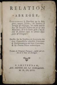 Relation abregée, concernant la Republique que les Religieux, nommés Jesuites, des Provinces de Portugal & d´Espagne, ont établie dans les Pay & Domaines d´Outre-mer