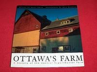 Ottawa's Farm : A History of the Central Experimental Farm