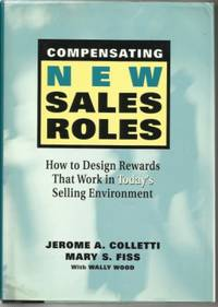 Compensating New Sales Roles  How to Design Rewards That Work in Today's  Selling Environment