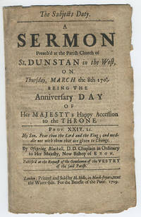The subjects duty. A sermon preach'd at the parish church of St. Dunstan in the West, on Thursday, March the 8th 1704/5. Being the anniversary day of Her Majesty's happy accession to the throne. . . . By Ofspring Blackall, D.D. Chaplain in Ordinary to Her Majesty, now Bishop of Exon. Publish'd at the request of the gentlemen of the vestry of the said parish.