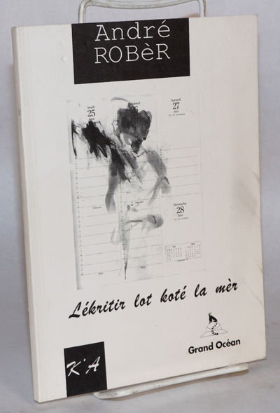 Marseille: Editions K'A, 1998. 72 p., softcover, slightly smudged cover, otherwise good. Poetry and ...
