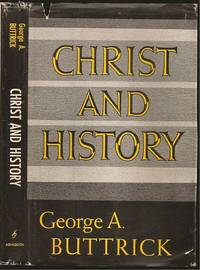 Christ and History by George Arthur Buttrick (1892 -1980) - First - 1963 - from The Book Collector ABAA, ILAB (SKU: M0062)