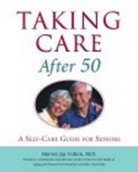 Taking Care After 50 : A Self-Care Guide for Seniors