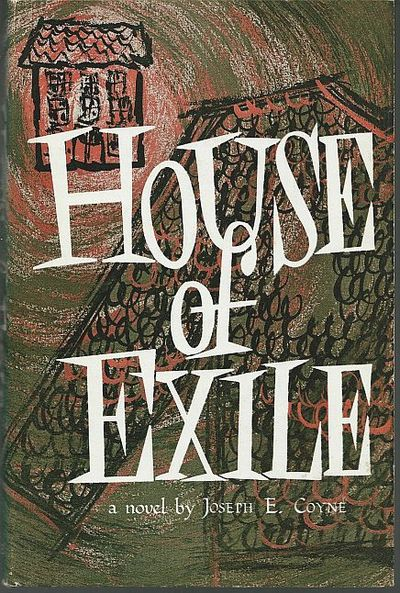 HOUSE OF EXILE, Coyne, Joseph
