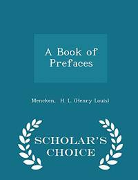image of A Book of Prefaces - Scholar's Choice Edition