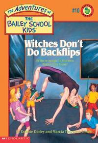 The Bailey School Kids #10: Witches Don't Do Backflips (Adventures of the Bailey School Kids)
